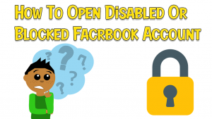How To Open Disabled or Blocked Facebook Account Easily