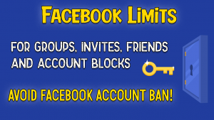 What Are Facebook Limits For Groups, Friends, Invites and Account Blocks