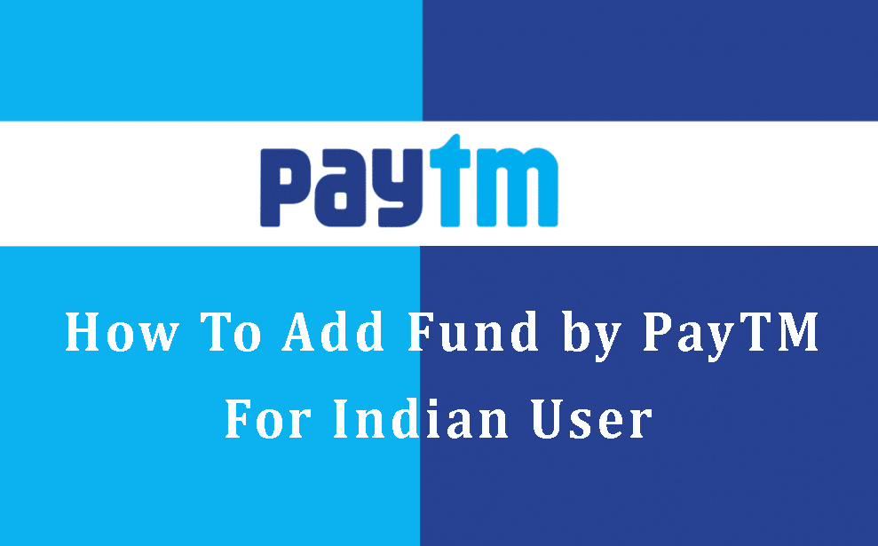 Photo of How To Add Fund by PayTM? – For Indian User
