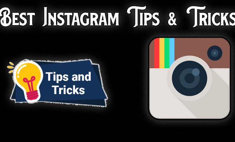 Best Instagram Tips and Tricks That You Must Know In 2021