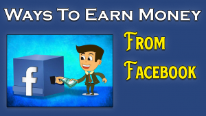 How To Earn Money From Facebook Without Investment 2021