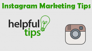 Powerful Instagram Marketing Tips That Really Work in 2021