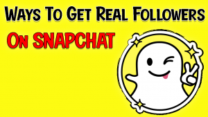 Effortless Ways To Get Real Followers On Snapchat 2021