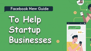 Facebook Launches New Guide To Help Businesses 2021