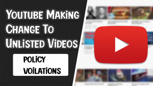 YouTube Is Making a Change to Unlisted Videos 2021
