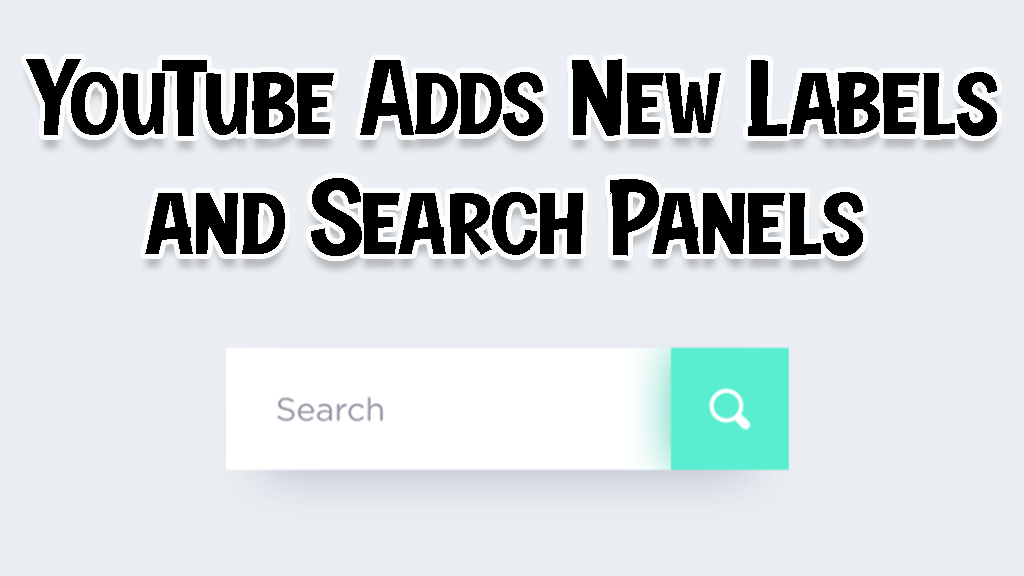 YouTube Adds New Labels and Search Panels 2021