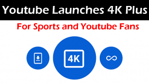 YouTube Launches 4K Plus and New Features for Sports Fans
